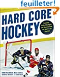 Hard Core Hockey: Essential Skills, S...