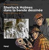 echange, troc Philippe Tomblaine - Sherlock Holmes dans la Bande Dessinée : Enquête dans le 9e Art