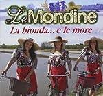 La Bionda E...Le More
