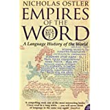 Empires of the Word: A Language History of the Worldby Nicholas Ostler