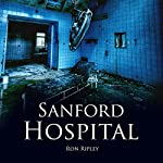 Sanford Hospital: Berkley Street Series, Book 4 | Ron Ripley