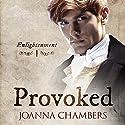 Provoked: Enlightenment Hörbuch von Joanna Chambers Gesprochen von: Hamish McKinlay