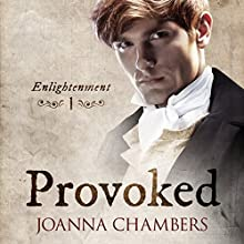 Provoked: Enlightenment Audiobook by Joanna Chambers Narrated by Hamish McKinlay
