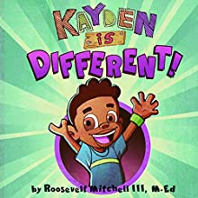 Kayden Is Different (       UNABRIDGED) by Roosevelt Mitchell III M.Ed Narrated by Tracey J. Shanklin