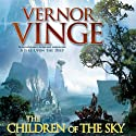 The Children of the Sky (       UNABRIDGED) by Vernor Vinge Narrated by Oliver Wyman