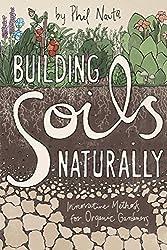 Building Soils Naturally- Innovative Methods for Organic Gardeners