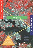 Robert Agranoff Collaborative Public Management: New Strategies for Local Governments (American Governance and Public Policy) (American Governance and Public Policy Series)