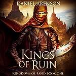 Kings of Ruin: Kingdoms of Sand, Book 1 | Daniel Arenson