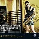 Chinesisch lernen mit The Grooves. Groovy Basics Hörbuch von Eva Brandecker Gesprochen von: Dieter Brandecker