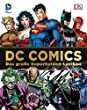 DC Comics Das gro�e Superhelden-Lexikon: �ber 200 Helden und Schurken