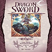 Dragon Sword: Dragonlance: The New Adventures: Dragon Quartet, Book 1 | Ree Soesbee