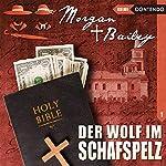 Der Wolf im Schafspelz (Morgan und Bailey 1)   Markus Topf