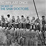 Saw Doctors - To Win Just Once: The Best Of The Saw Doctors