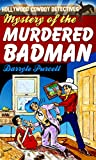 img - for Mystery of the Murdered Badman (Hollywood Cowboy Detectives) book / textbook / text book