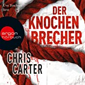 Der Knochenbrecher | Chris Carter