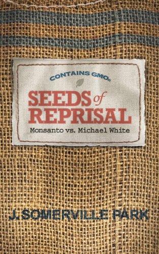 seeds-of-reprisal-monsanto-vs-michael-white