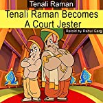 Tenali Raman Becomes a Court Jester | Rahul Garg