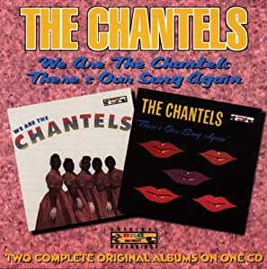 Chantels We Are The Chantels There S Our Song Again