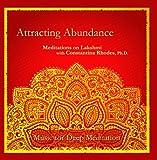 Attracting Abundance: Meditations on Lakshmi with Constantina Rhodes, Ph.D.