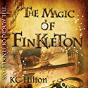 The Magic of Finkleton Audiobook by K. C. Hilton Narrated by Jonathan Evans