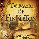 The Magic of Finkleton | K. C. Hilton