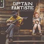 Captain Fantastic (Original Motion Pi...