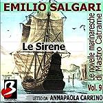 Le Novelle Marinaresche, Vol. 9: Le Sirene [The Seafaring Novels, Vol 9: The Sirens]   Emilio Salgari