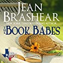 The Book Babes Boxed Set: The Book Babes: Texas Ties, Texas Troubles, Texas Together (Texas Heroes) Audiobook by Jean Brashear Narrated by Eric G. Dove