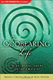 The Godbearing Life: The Art of Soul Tending for Youth Ministry (0835808580) by Foster, Ron