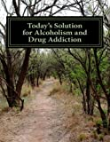 img - for Today's solution for alcoholism and drug addiction book / textbook / text book
