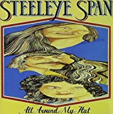 All Around My Hat by STEELEYE SPAN (1989-06-27)