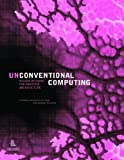 Unconventional Computing: Design Methods for Adaptive Architecture