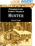 Pioneer life; or,  Thirty Years a Hun...