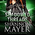 Shadowed Threads: Rylee Adamson, Book 4 Audiobook by Shannon Mayer Narrated by Emma Galvin
