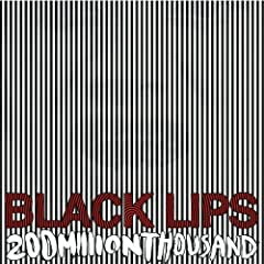 200 Million Thousand is the fifth studio album by garage rock band Black Lips
