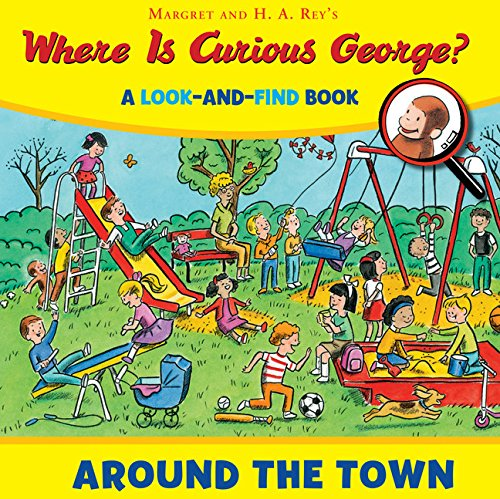 Where is Curious George? Around the Town: A Look-and-Find Book PDF