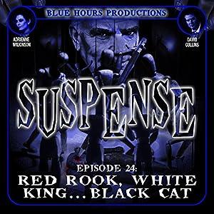 SUSPENSE Episode 24: Red Rook, White King...Black Cat Radio/TV Program