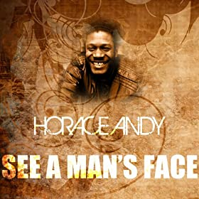 Horace Andy See A Mans Face