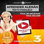 Aprender Alemán - Fácil de Leer - Fácil de Escuchar - Texto Paralelo - Curso en Audio No. 3 [Learn German - Audio Course No. 3]: Lectura Fácil en Alemán [Easy Reading in German] |  Polyglot Planet