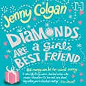 Diamonds Are a Girl's Best Friend (       UNABRIDGED) by Jenny Colgan Narrated by Karen Cass
