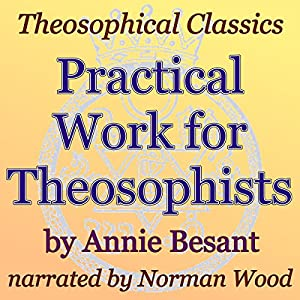 Practical Work for Theosophists: Theosophical Classics Audiobook
