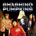 Smashing Pumpkins: A Rockview Audiobiography Speech by Pete Bruen Narrated by  Rockview