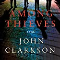 Among Thieves (       UNABRIDGED) by John Clarkson Narrated by Peter Berkrot