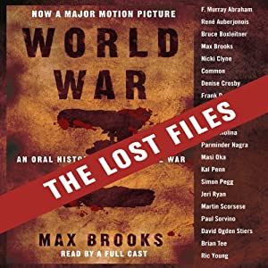 World War Z: The Lost Files: A Companion to the Abridged Edition | [Max Brooks]