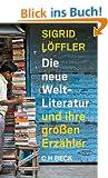 Die neue Weltliteratur: und ihre gro�en Erz�hler