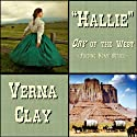 Cry of the West: Hallie: Finding Home Series, Book 1 (       UNABRIDGED) by Verna Clay Narrated by Crystal Sershen