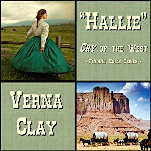 Cry of the West: Hallie: Finding Home Series, Book 1 | [Verna Clay]