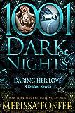 Daring Her Love: A Bradens Novella (1001 Dark Nights)
