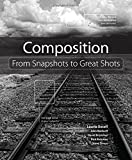 img - for Composition: From Snapshots to Great Shots by Laurie Excell (2010-11-27) book / textbook / text book
