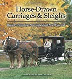 img - for Horse-drawn Carriages and Sleighs: Elegant Vehicles from New England and New Brunswick (Formac Illustrated History) book / textbook / text book